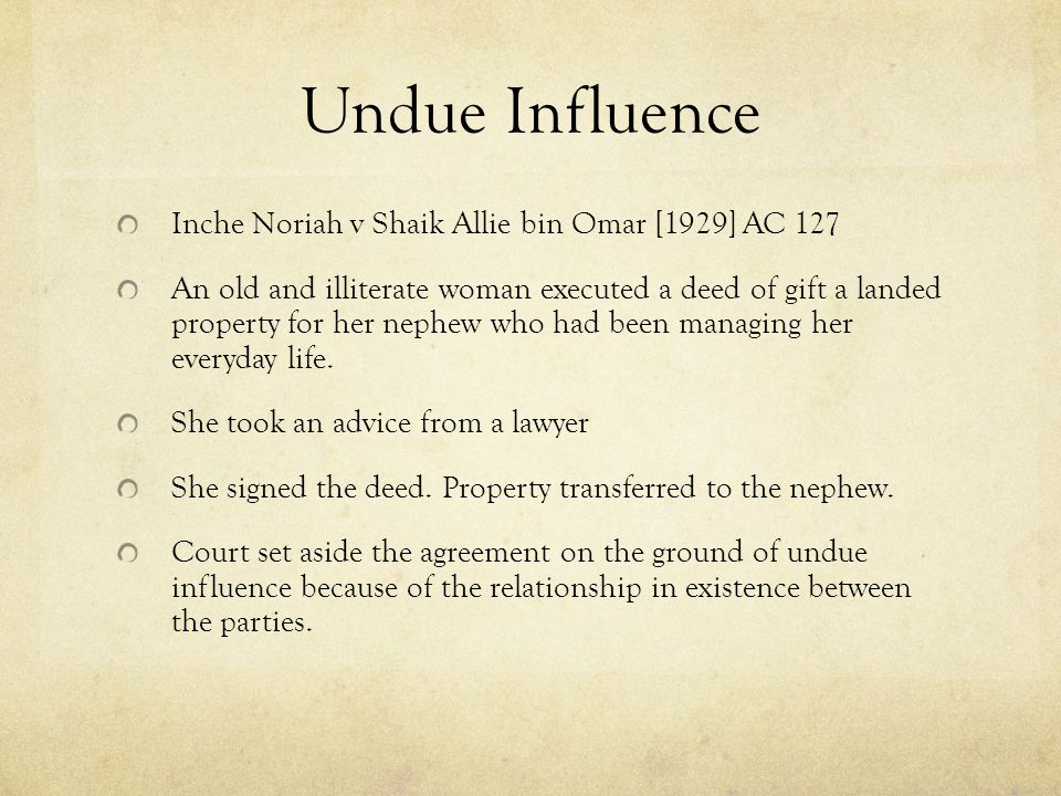 law of contract undue influence While contracts usually involve promises to do something (or refrain from doing something), not all promises are contracts how does the law determine which promises are enforceable contracts and which are not undue influence, duress, misrepresentation coercion, threats.